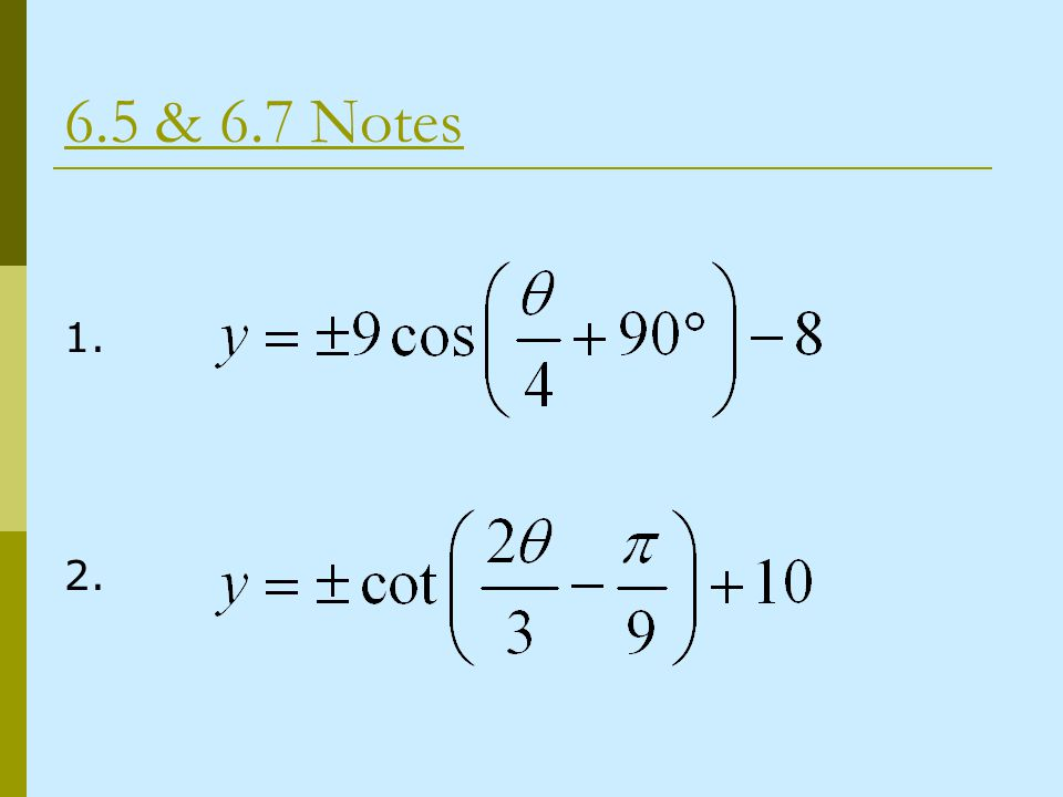 6.5 & 6.7 Notes 1. 2.