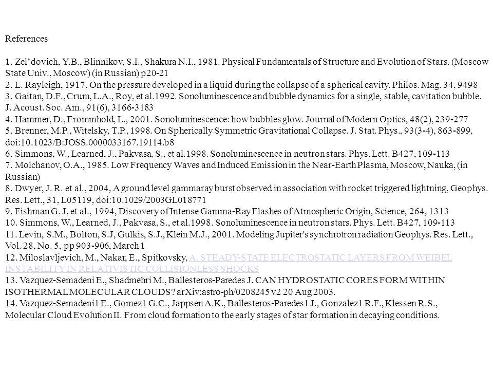 References 1. Zel'dovich, Y.B., Blinnikov, S.I., Shakura N.I., 1981.