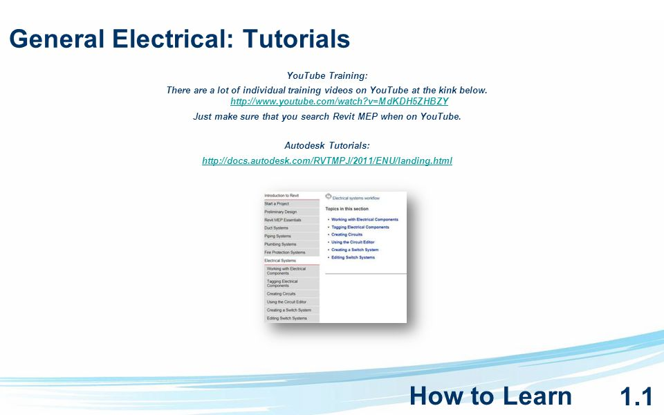 General Electrical: Tutorials YouTube Training: There are a lot of individual training videos on YouTube at the kink below.