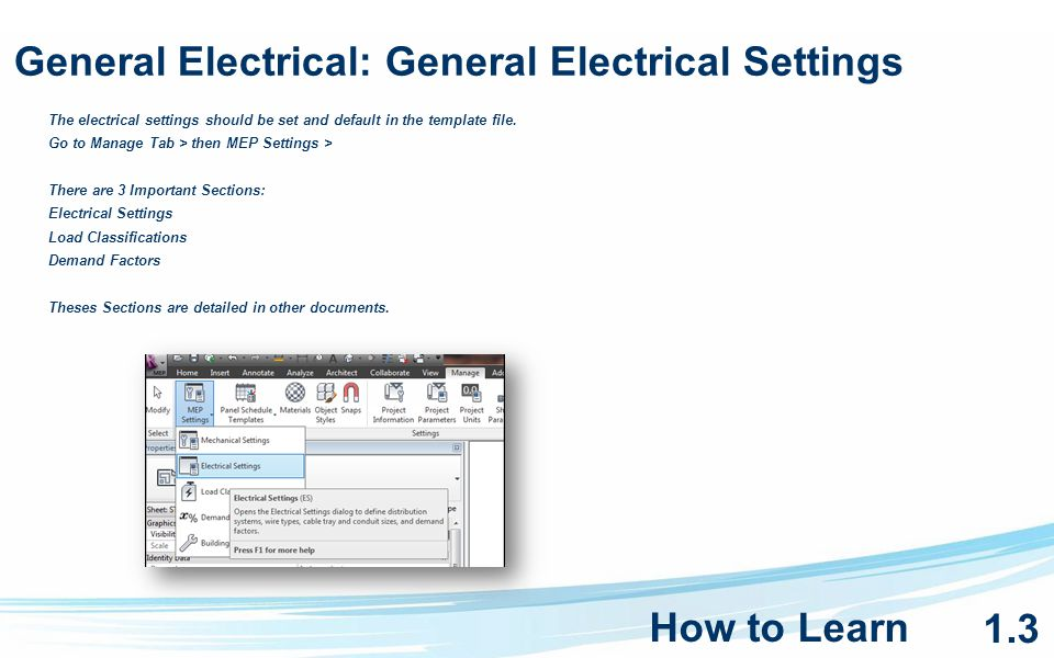 General Electrical: General Electrical Settings The electrical settings should be set and default in the template file.