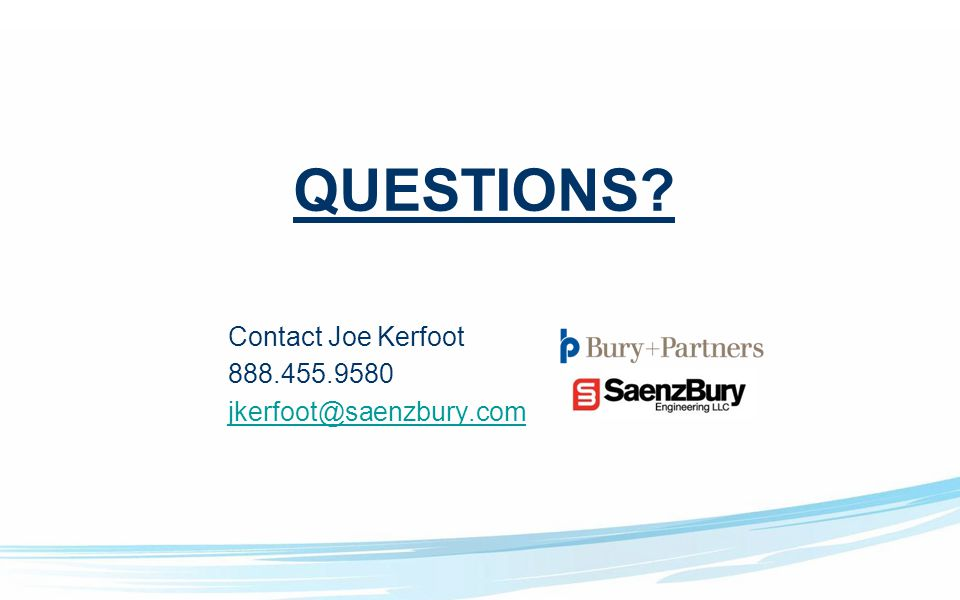 Contact Joe Kerfoot 888.455.9580 jkerfoot@saenzbury.com QUESTIONS