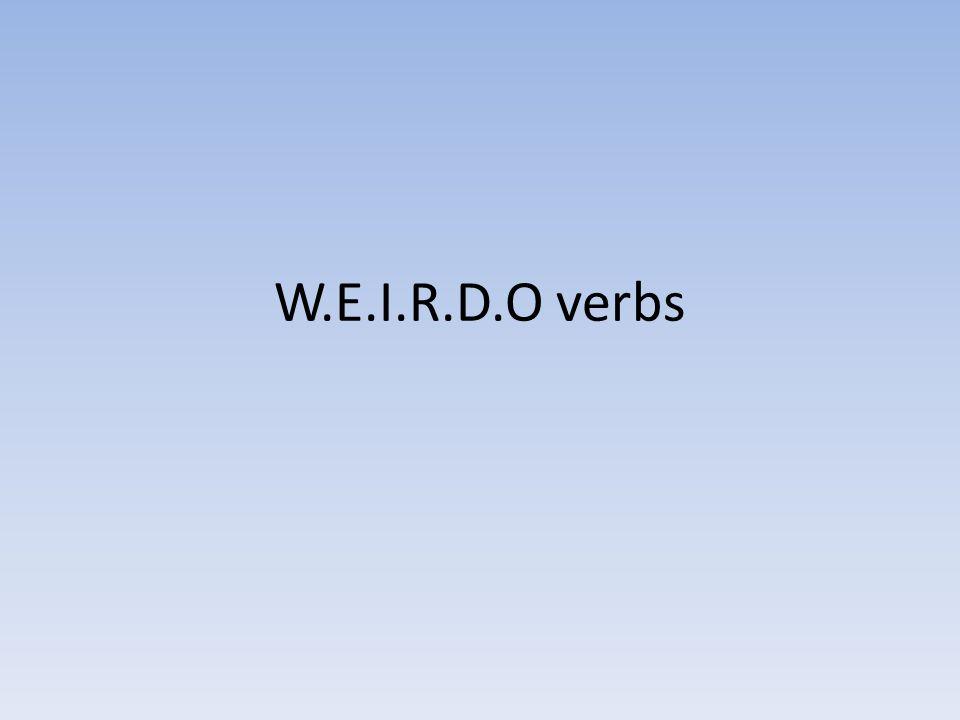W.E.I.R.D.O verbs
