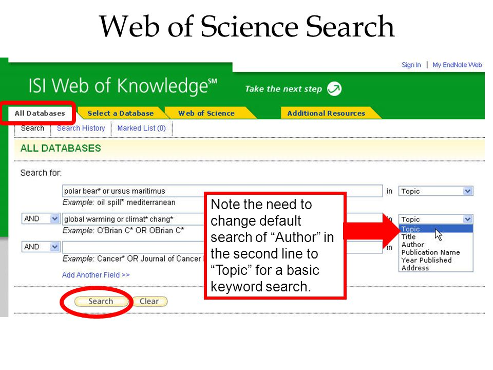 Web of Science Search Note the need to change default search of Author in the second line to Topic for a basic keyword search.