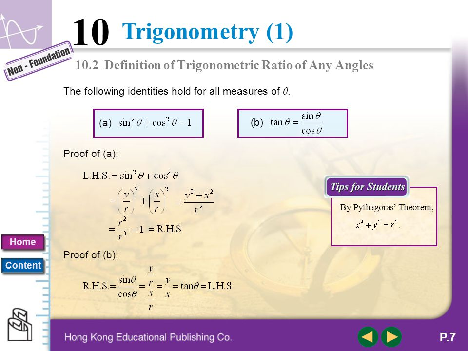 Trigonometry (1) 10 Home Content P.6 θ lies in quadrant IIθ lies in quadrant IIIθ lies in quadrant IV 10.2 Definition of Trigonometric Ratio of Any An