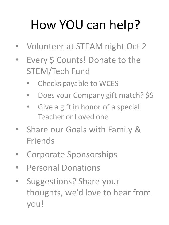 How YOU can help. Volunteer at STEAM night Oct 2 Every $ Counts.