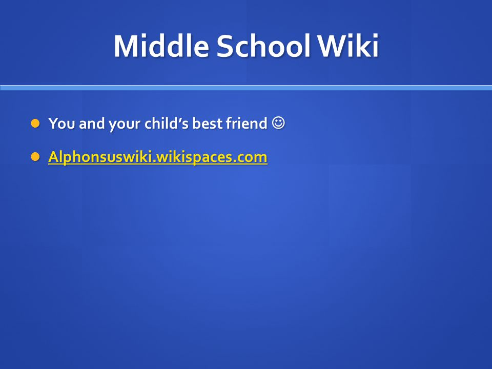 Middle School Wiki You and your child's best friend You and your child's best friend Alphonsuswiki.wikispaces.com Alphonsuswiki.wikispaces.com Alphonsuswiki.wikispaces.com