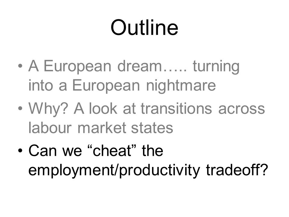 Outline A European dream….. turning into a European nightmare Why.
