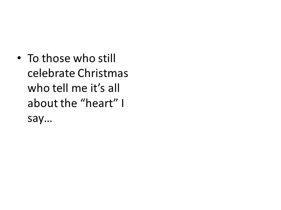 Merry Satanmas To those who still celebrate Christmas who tell me it's all about the heart I say…