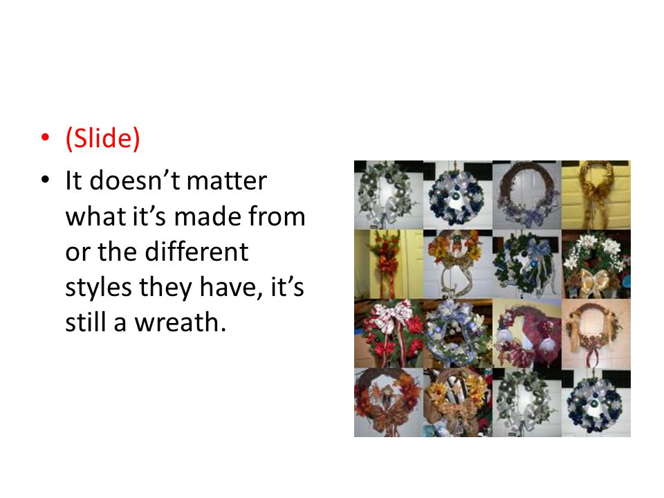 Merry Satanmas (Slide) It doesn't matter what it's made from or the different styles they have, it's still a wreath.