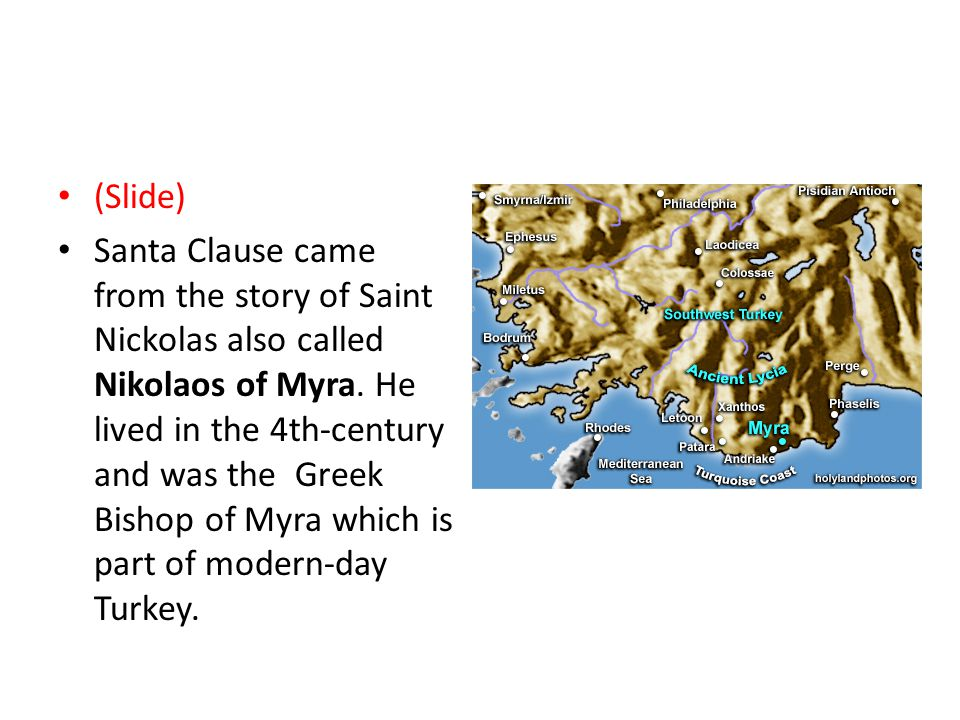 Merry Satanmas (Slide) Santa Clause came from the story of Saint Nickolas also called Nikolaos of Myra.