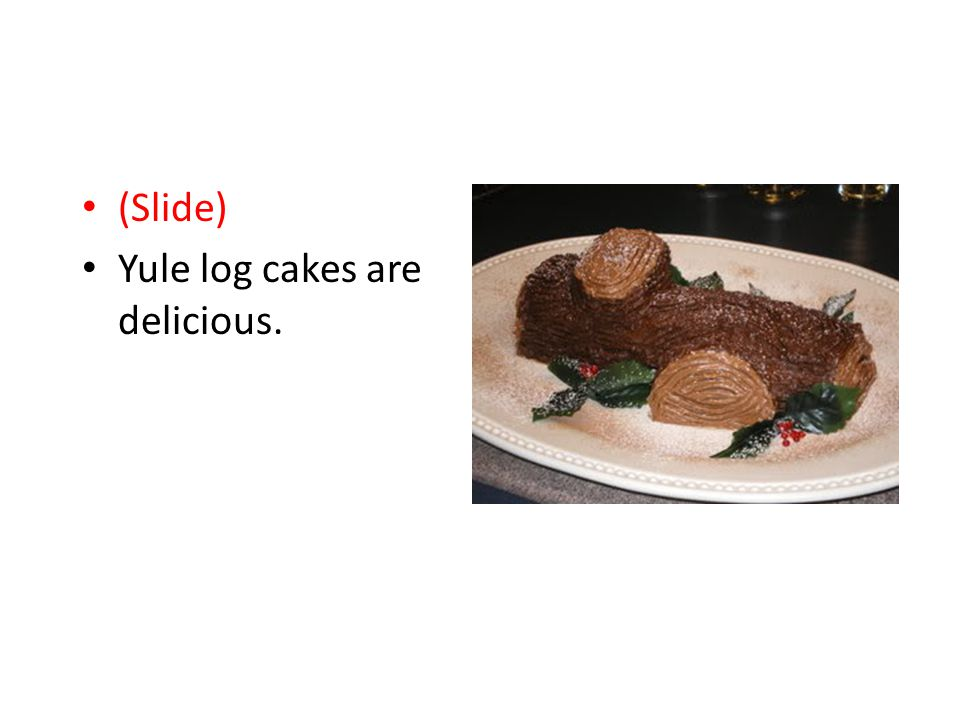Merry Satanmas (Slide) Yule log cakes are delicious.