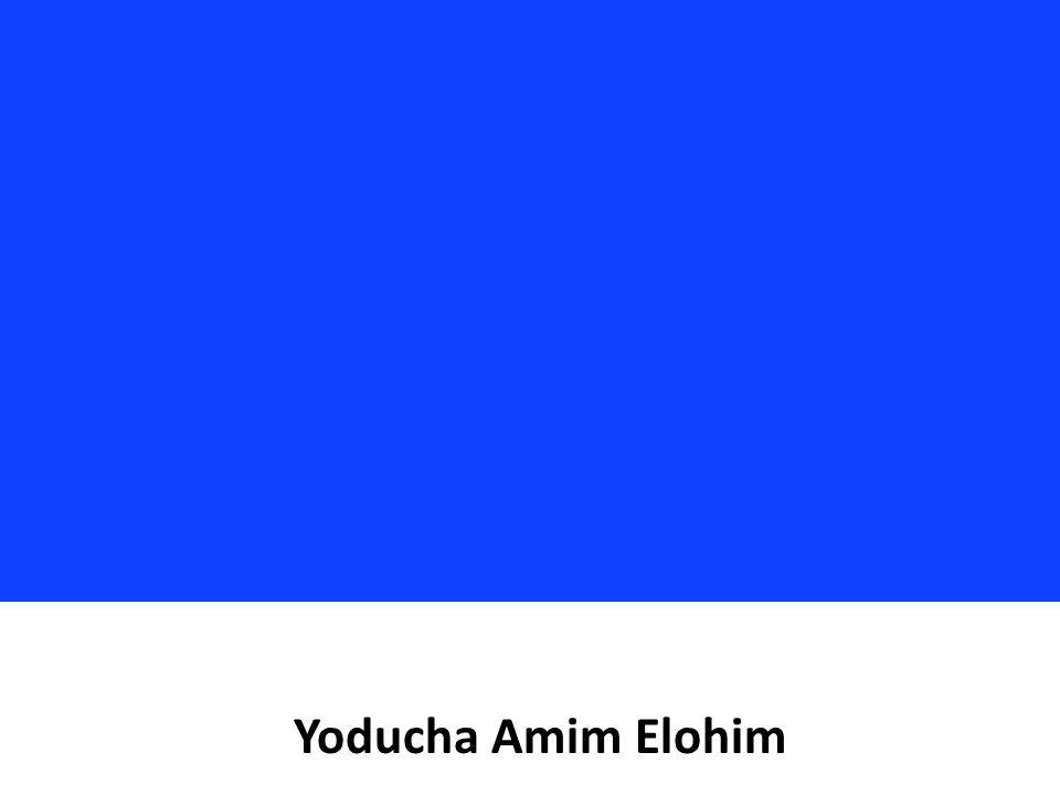 Yoducha Amim Elohim