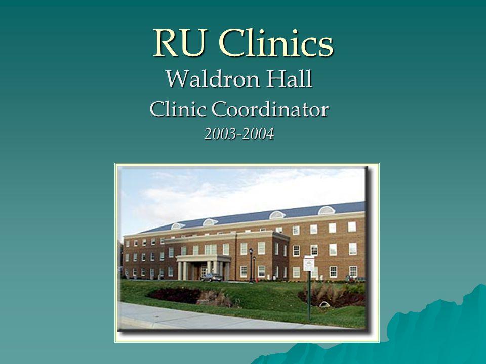 RU Clinics Waldron Hall Clinic Coordinator 2003-2004