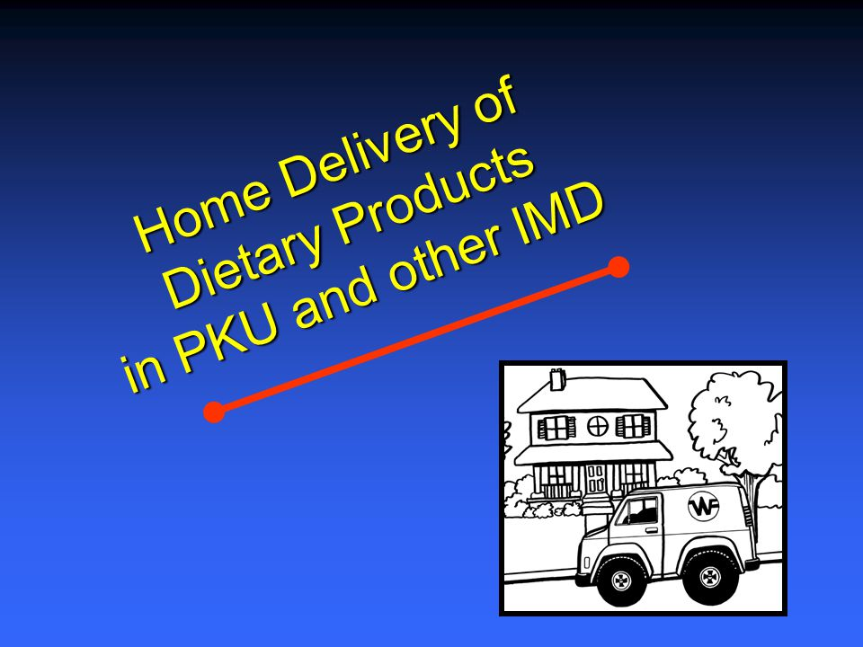 Home Delivery of Dietary Products in PKU and other IMD in PKU and other IMD