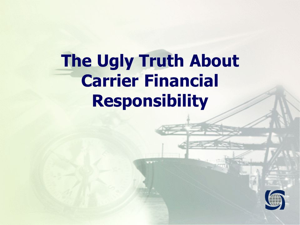 The Ugly Truth About Carrier Financial Responsibility