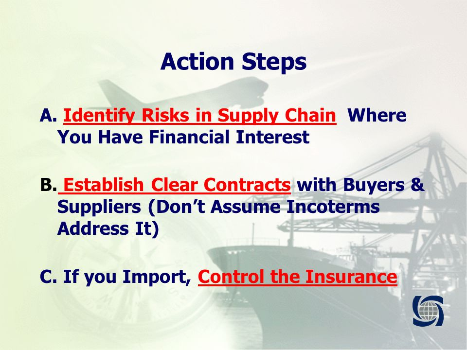 Action Steps A. Identify Risks in Supply Chain Where You Have Financial Interest B.