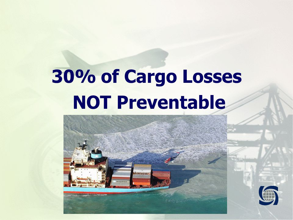 30% of Cargo Losses NOT Preventable