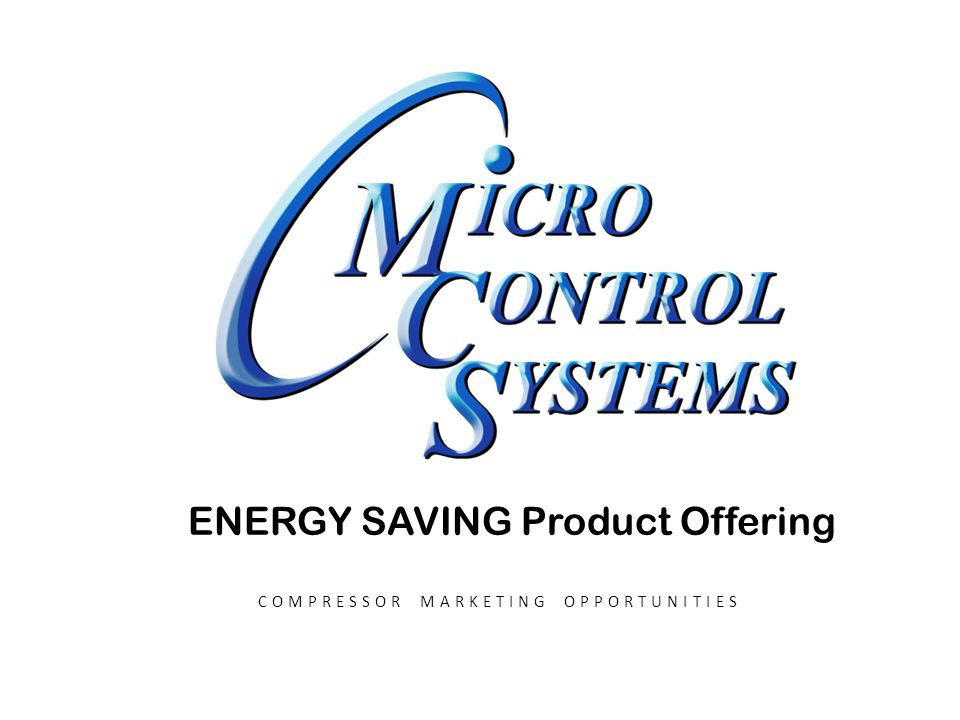 ENERGY SAVING Product Offering COMPRESSOR MARKETING OPPORTUNITIES