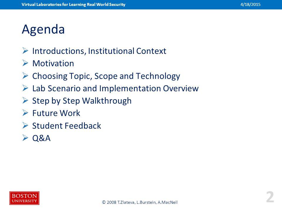 Boston University Slideshow Title Goes Here © 2008 T.Zlateva, L.Burstein, A.MacNeil Agenda  Introductions, Institutional Context  Motivation  Choos