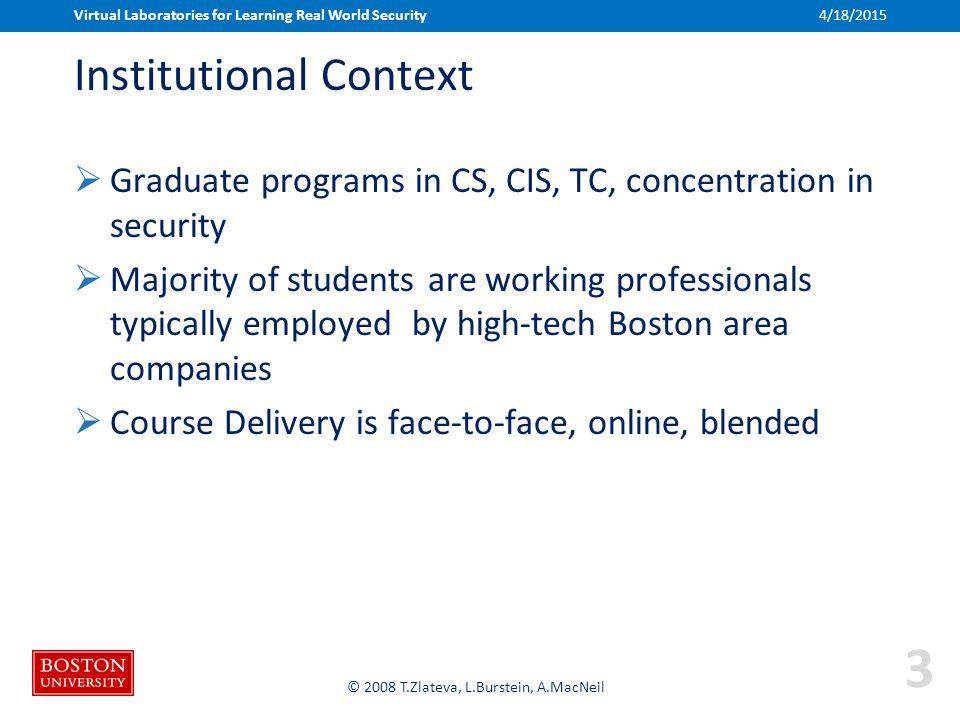 Boston University Slideshow Title Goes Here © 2008 T.Zlateva, L.Burstein, A.MacNeil Institutional Context  Graduate programs in CS, CIS, TC, concentr