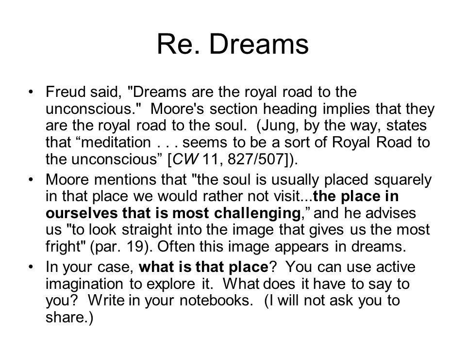 Re. Dreams Freud said,
