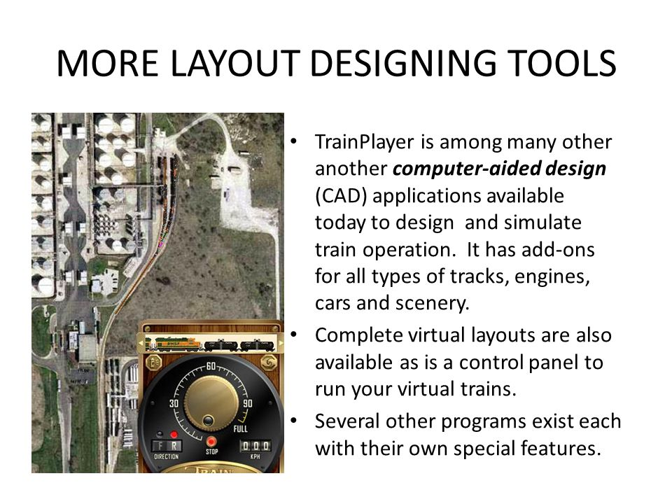 COMPUTERIZED LALYOUT DESIGN Sandia Software created CADrail in 1992 to help design model railroads in both 2D and 3D views.