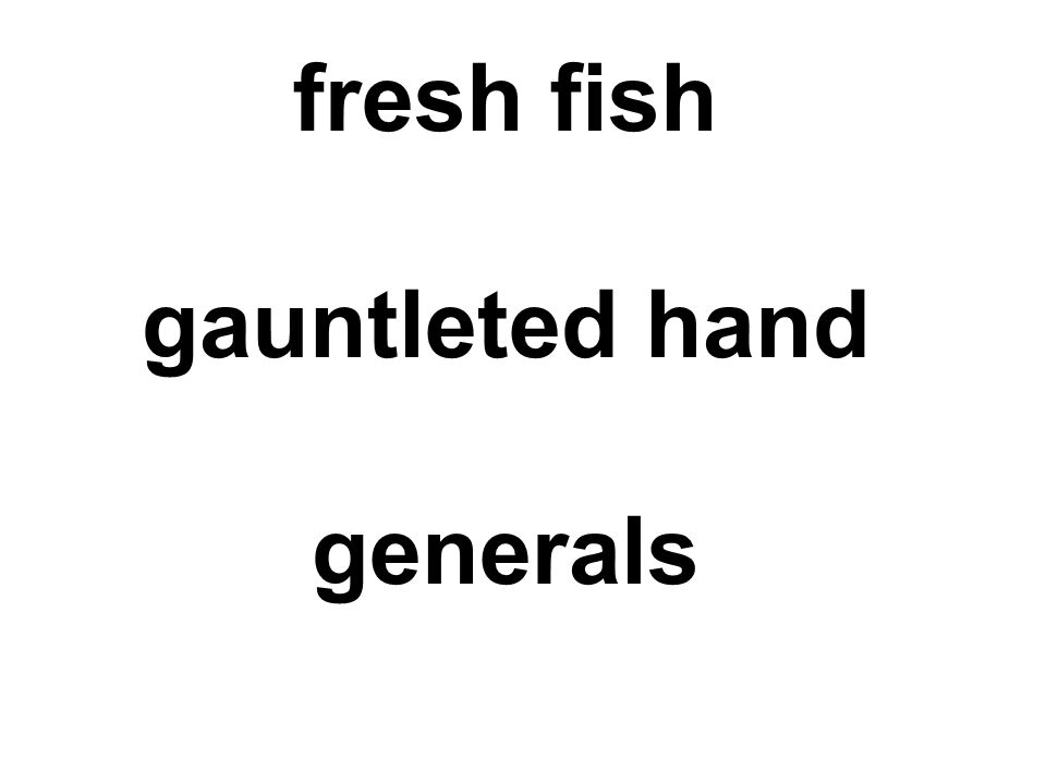 fresh fish gauntleted hand generals