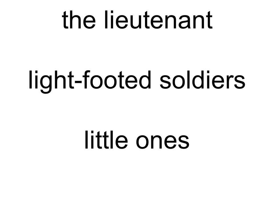 the lieutenant light-footed soldiers little ones