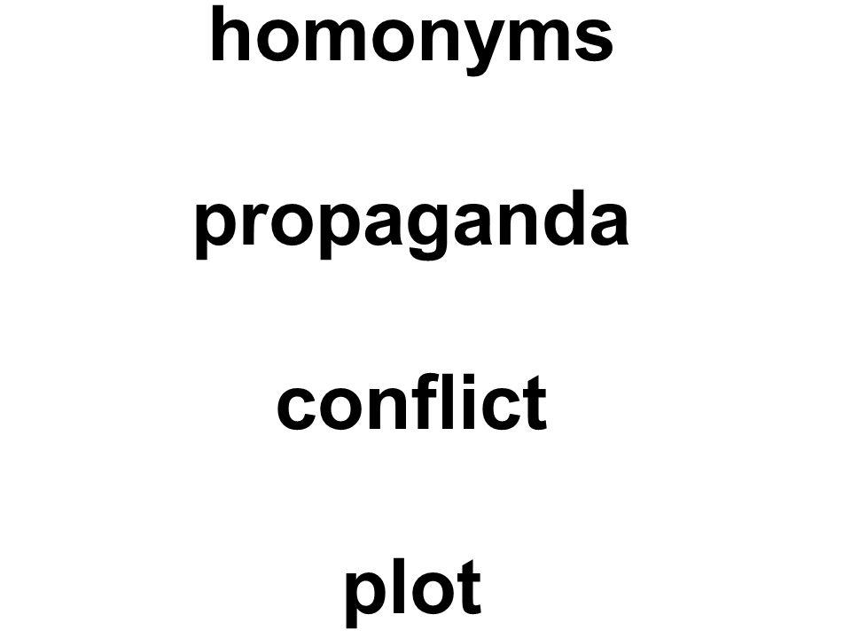 homonyms propaganda conflict plot