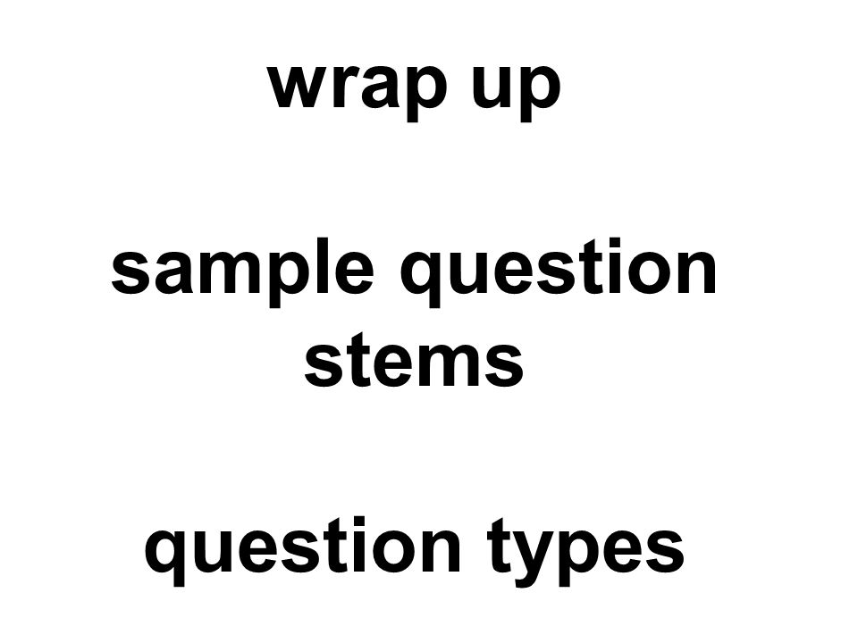 wrap up sample question stems question types