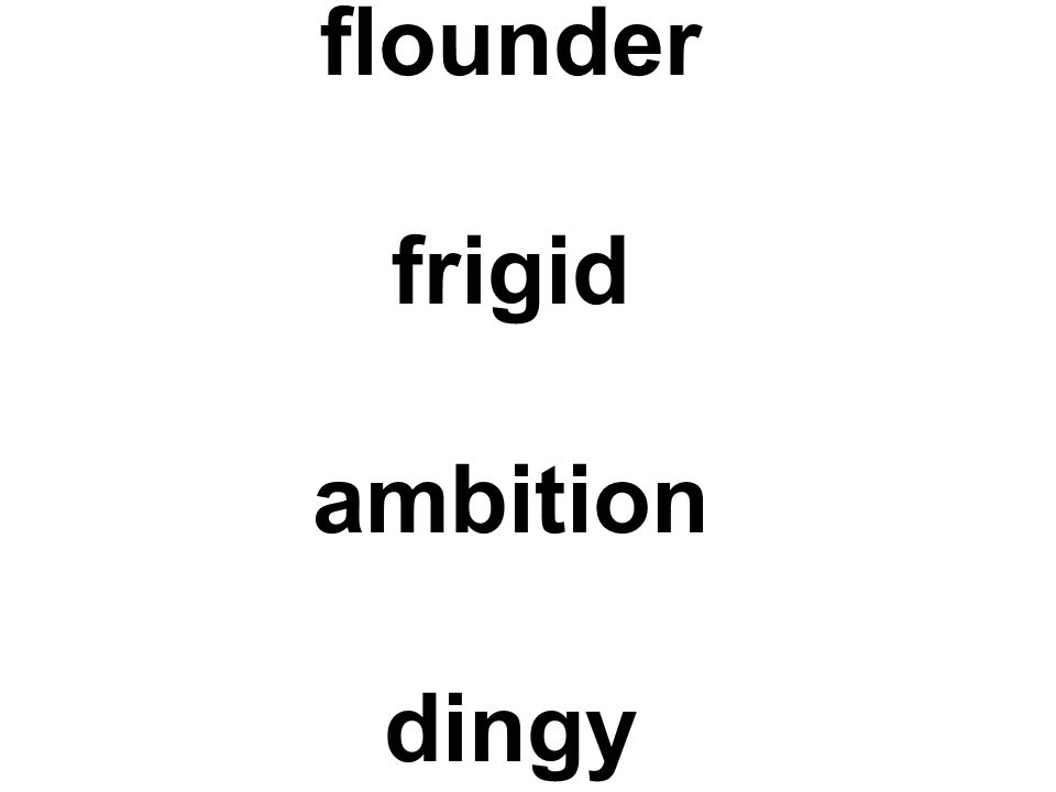 flounder frigid ambition dingy