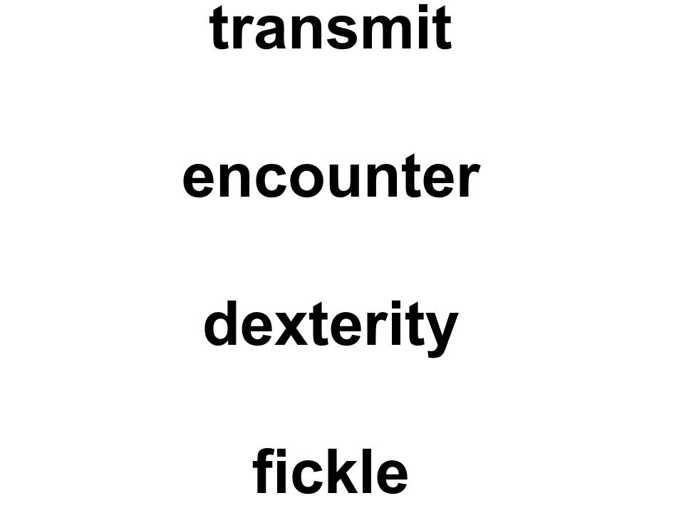 transmit encounter dexterity fickle