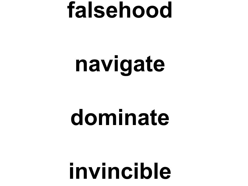 falsehood navigate dominate invincible