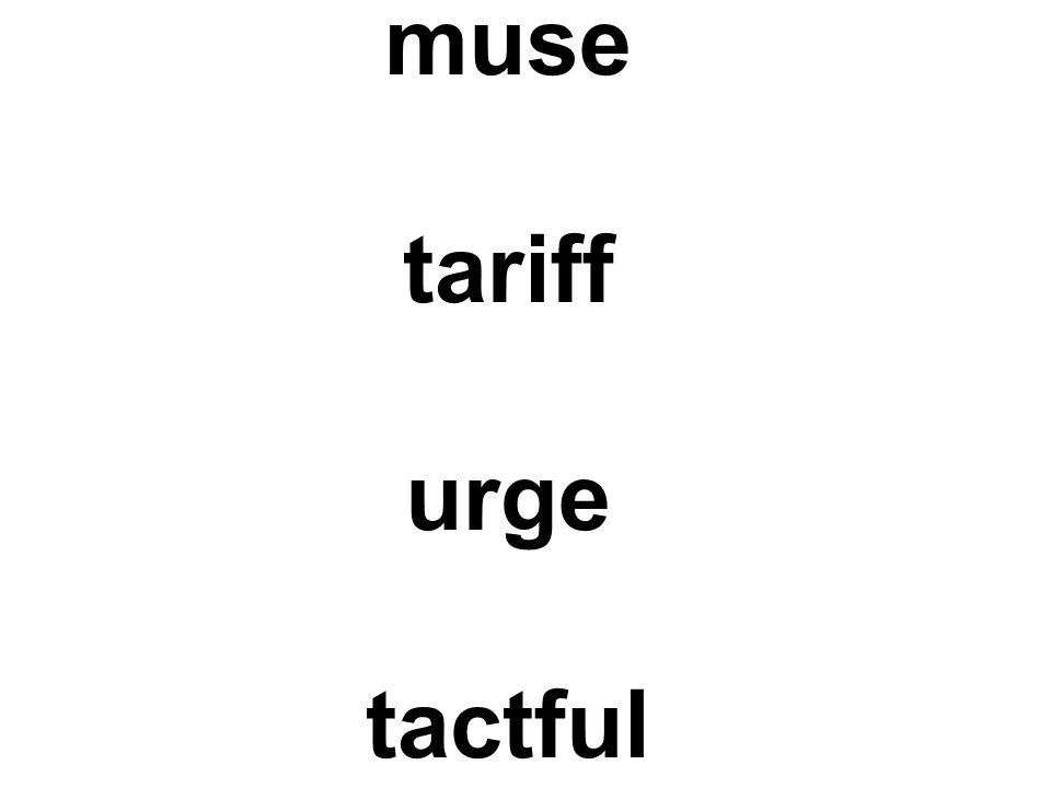 muse tariff urge tactful