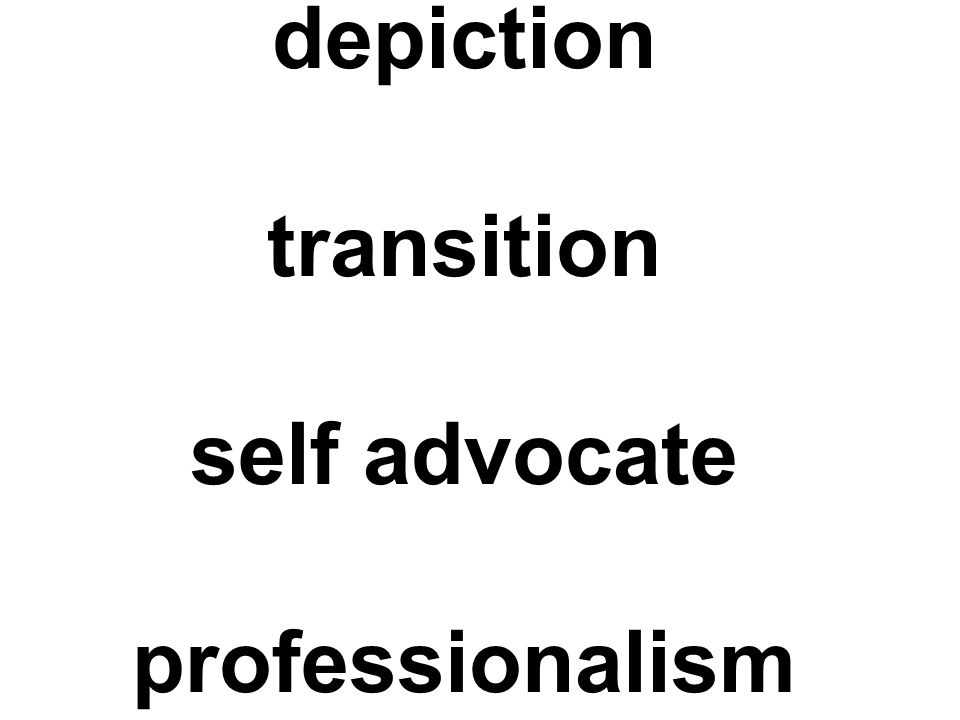 depiction transition self advocate professionalism