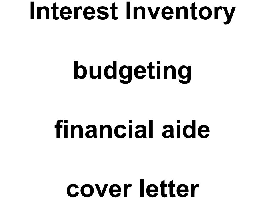Interest Inventory budgeting financial aide cover letter