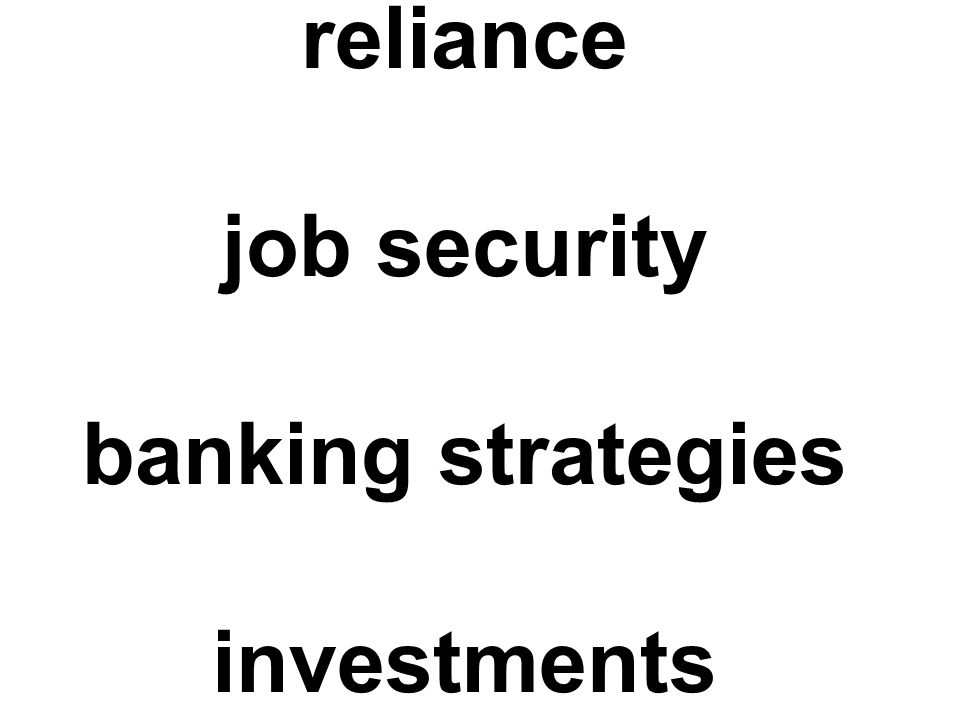 reliance job security banking strategies investments