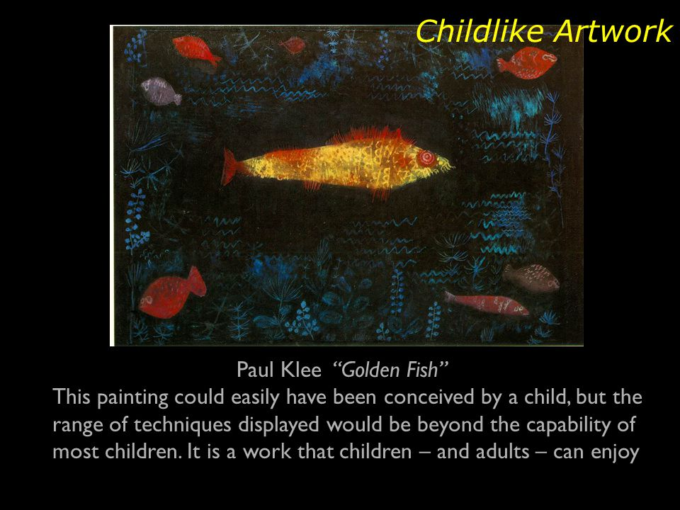 """Paul Klee """"Golden Fish"""" This painting could easily have been conceived by a child, but the range of techniques displayed would be beyond the capabilit"""