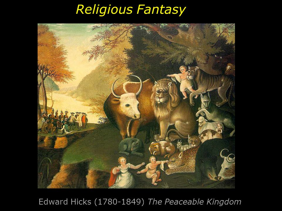Edward Hicks (1780-1849) The Peaceable Kingdom Religious Fantasy