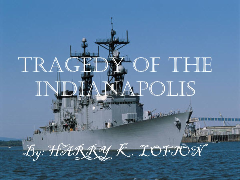 By: HARRY K. LOFTON TRAGEDY OF THE INDIANAPOLIS