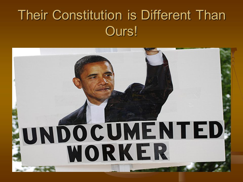 Their Constitution is Different Than Ours!