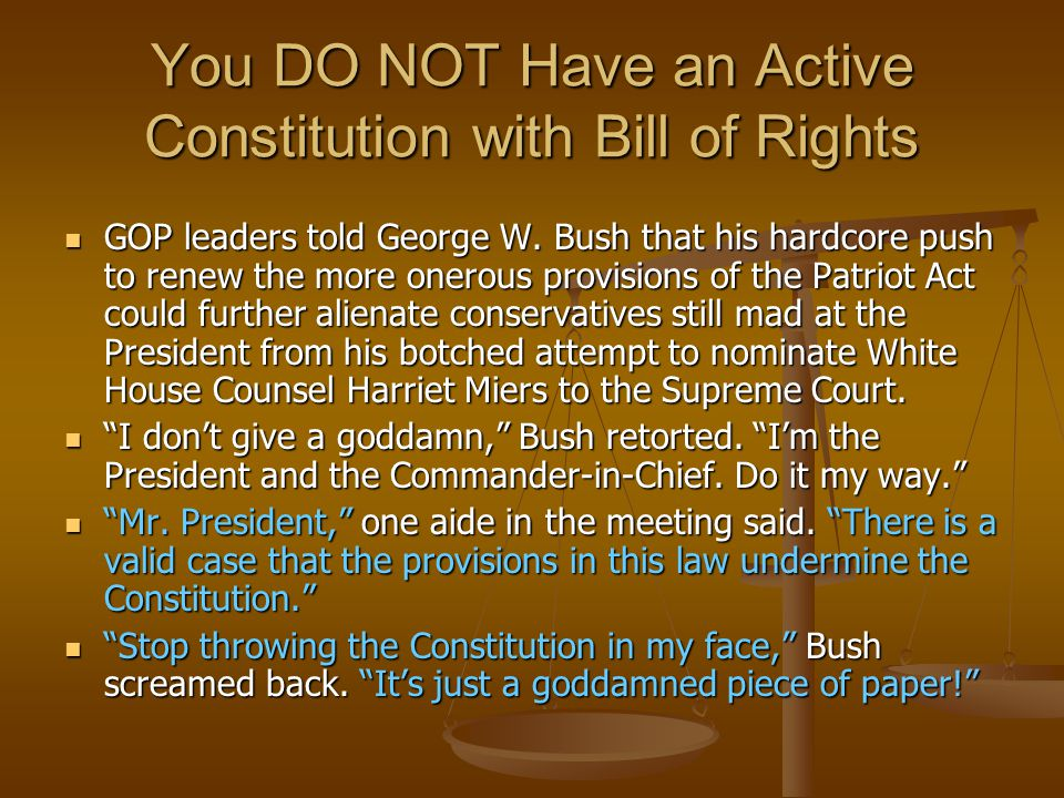 You DO NOT Have an Active Constitution with Bill of Rights GOP leaders told George W.