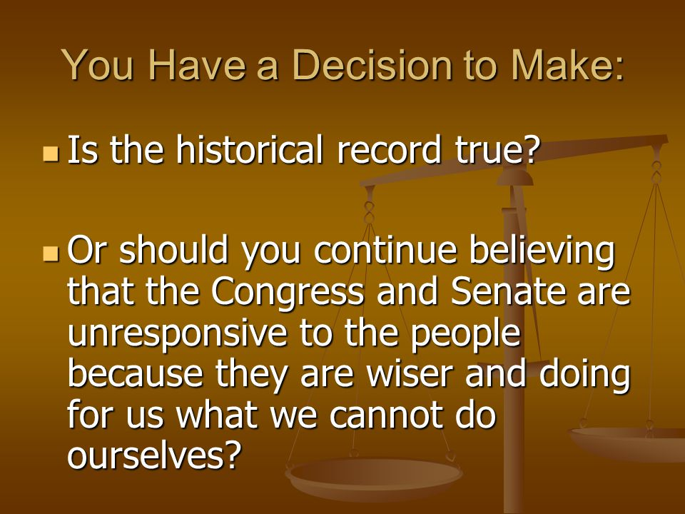 You Have a Decision to Make: Is the historical record true.