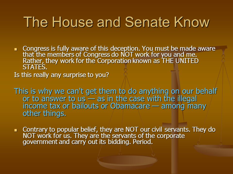 The House and Senate Know Congress is fully aware of this deception.