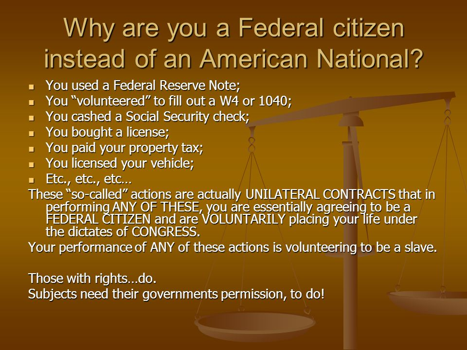 Why are you a Federal citizen instead of an American National.