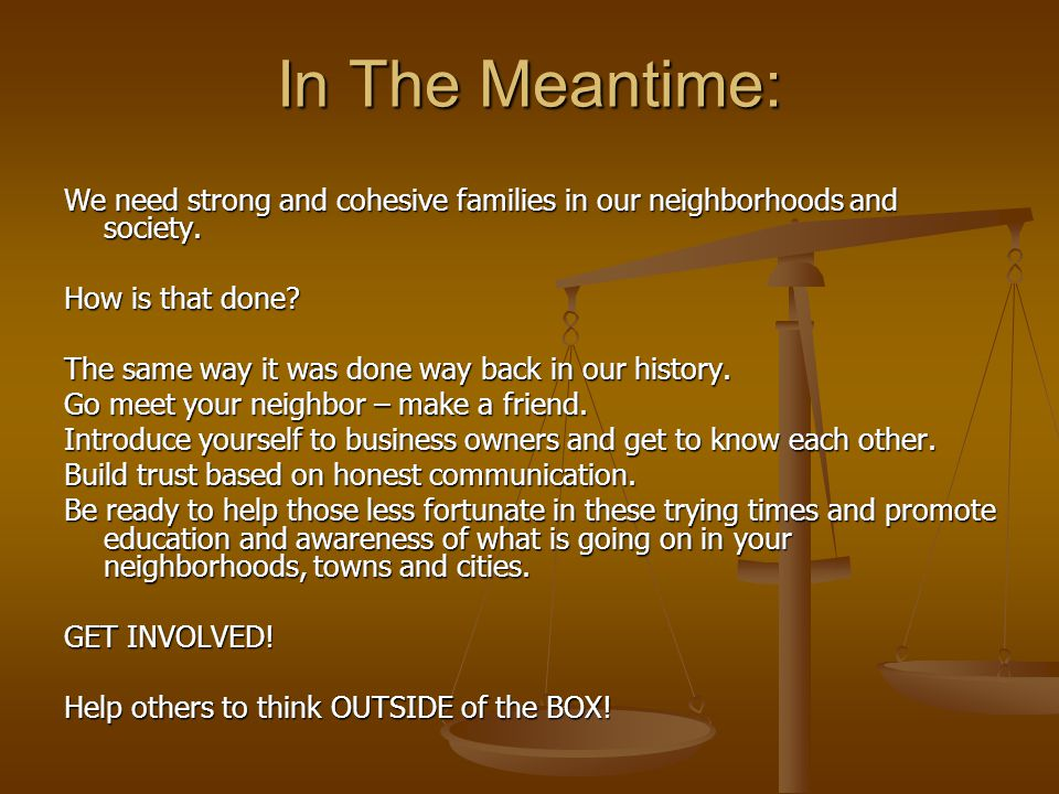 In The Meantime: We need strong and cohesive families in our neighborhoods and society.