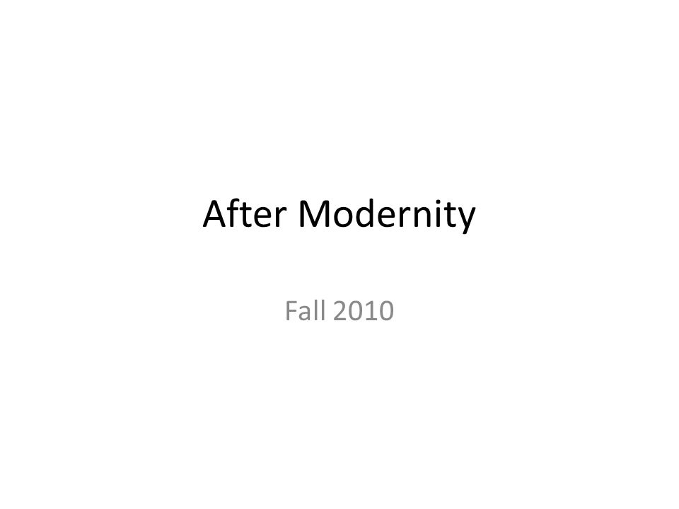 After Modernity Fall 2010