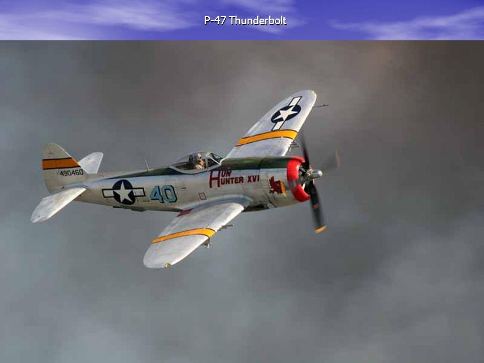 P-47 Thunderbolt P-47 Thunderbolt