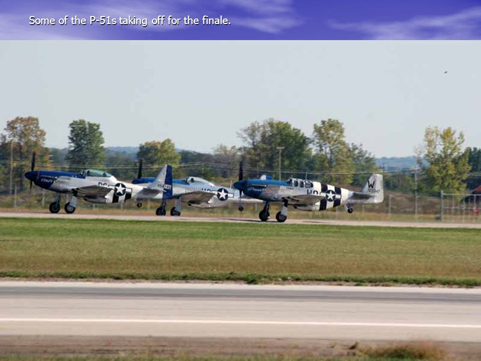 Some of the P-51s taking off for the finale.