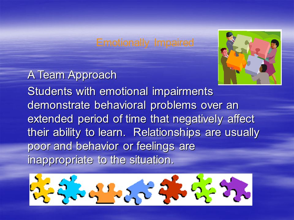 Behavioral Disorders Behaviors that may cause a student to be certified E.I.